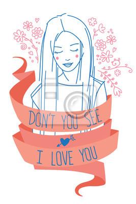 """Nettes langhaariges Mädchenporträt mit Text """"Siehst du nicht, ich liebe dich"""" und Blumen dekorative Elemente. Einfache Skizze Stil Vektor-Illustration."""