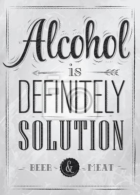 Poster Witz Alkohol ist definitiv Lösung Kohle