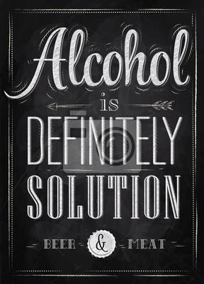 Poster Witz Alkohol ist definitiv Lösung Kreide