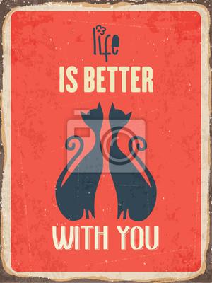 """Retro Blechschild """"Das Leben ist besser mit Ihnen"""""""