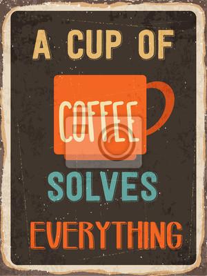 """Retro Blechschild """"Eine Tasse Kaffee löst alles"""""""