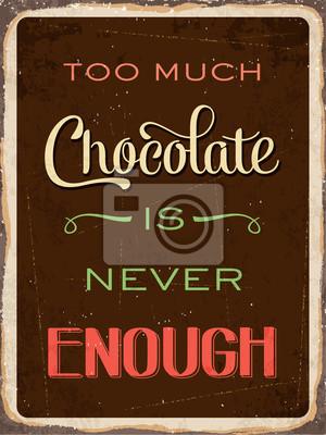 """Retro Blechschild """"Zu viel Schokolade ist nie genug"""""""