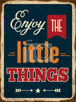 """Retro metal sign """"Enjoy the little things"""""""