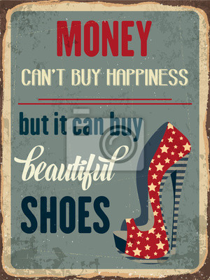 """Retro metal sign """"Money can'y buy happiness, but it can buy beau"""