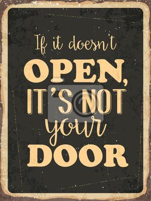 """Retro Metallschild """"Wenn es nicht öffnet, ist es nicht Ihre Tür"""""""