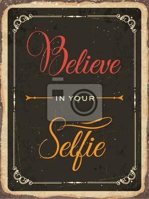 """Retro Metallzeichen """"Glauben Sie an Ihr selfie"""""""