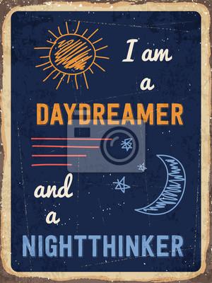 """Retro Metallzeichen """"Ich bin ein Daydreamer und ein Nighttinker"""""""
