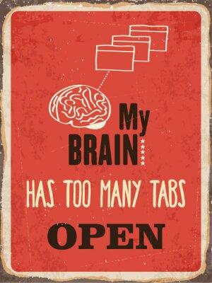 """Retro Metallzeichen """"Mein Gehirn hat zu viele Tabs offen"""""""
