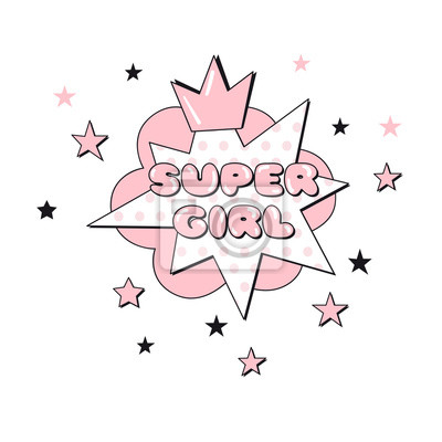 Super Girl comic cartoon pop art text in bubble. Typographic girlish superhero illustration. Perfect for little girl design like t-shirt textile fabric print birtday party art wall poster stickers