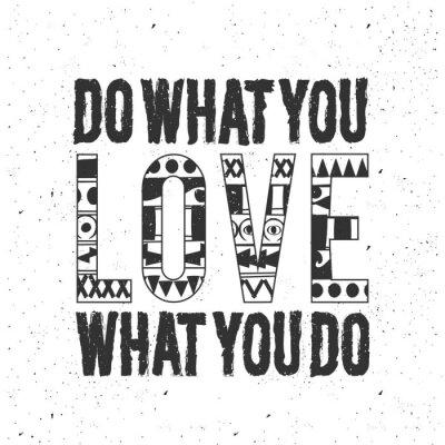 Sticker Tun Sie, was Sie lieben.