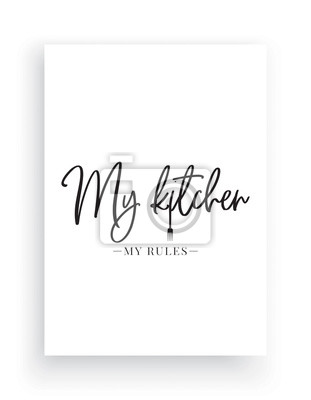 Wall Decals Vector, My Kitchen My Rules, Wording Design, Lettering Design, Home Decor, love my kitchen, Art Decor, Wall Design illustration isolated on white background