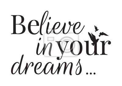 Wall Design, Believe in your dreams, Wall Decals, Art Decor, Wording Design illustration isolated on white background