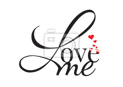 Wording Design, Love me, Wall Decals, Art Design, isolated on white background. Cup Design, T-shirt Design, Banner...
