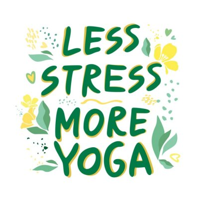 less stress more yoga written by hand motivating and inspiring phrase on a white background. Poster for decorating a yoga Studio and for home. Invitation to a yoga party. Cute Vector illustration  Сох